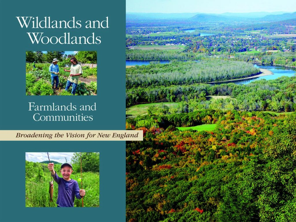 2017 Wildlands and Woodlands report. Trees Are Key to New England's Environmental Future.